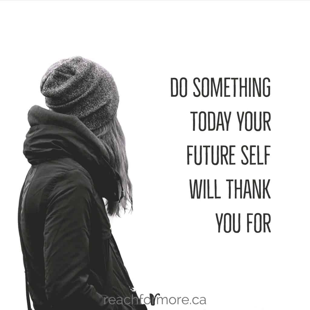 Do something today your future self will thank you for woman looking into the distance inspirational quote