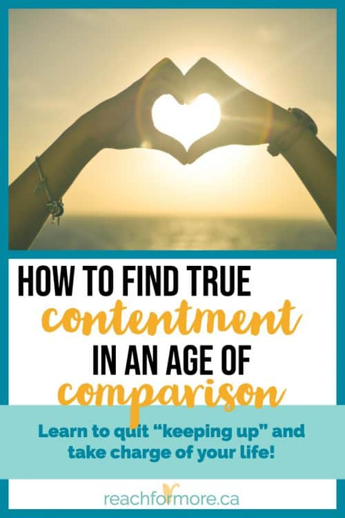 How to find true contentment in an age of comparison - Learn to quit keeping up and take charge of your life! With social media keeping us connected to everyone we have ever met (and also everyone we haven't) comparing our lives to theirs is way too easy. Kitchen renos, new paint colours, brand new backyard patios - the list can go on forever! Read here some tricks about how to keep your focus on YOUR goals, and really live a life of joy and contentment!