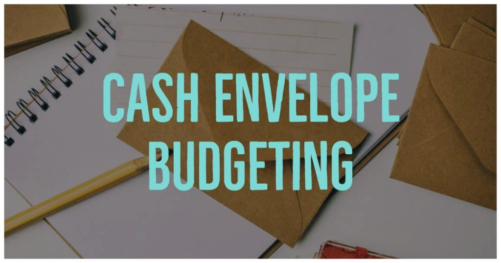 Overview of the best budget strategies - Cash Envelope Budgeting  ABCs of Intentional Finance - B is for Better Budgets