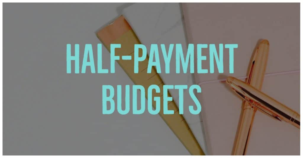 A different way of thinking about Budgets - paying all your bills and expenses during every paycheque, half a time.
