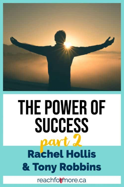 power of success with rachel hollis and tony robbins - part 2 - my reflections on this incredible day