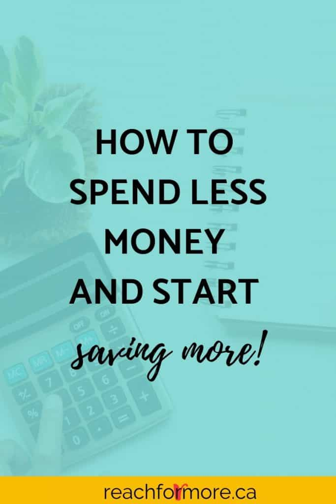 How to spend less to save more starting now!