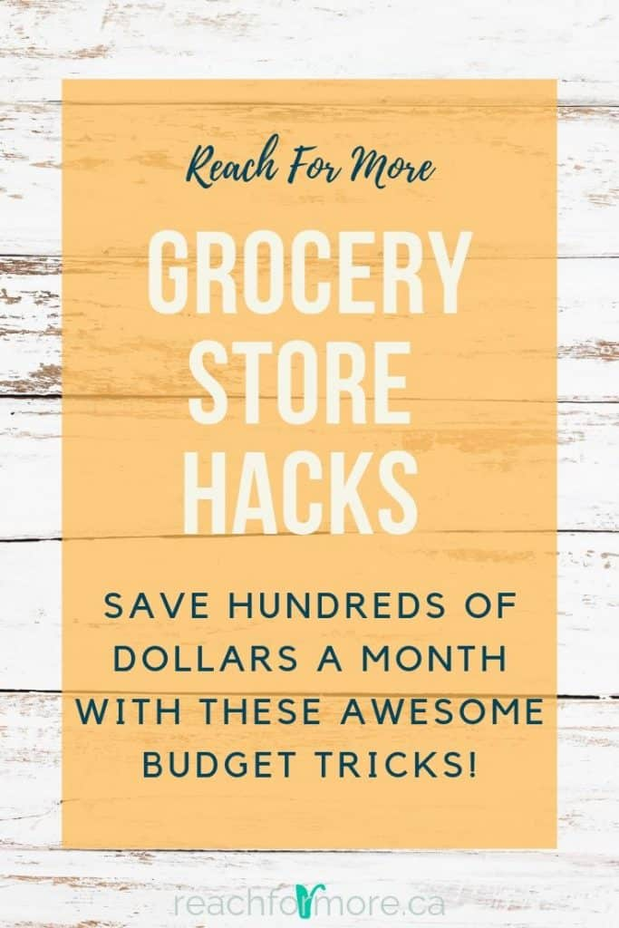 Grocery Store Hacks to help you save money on your grocery budget!