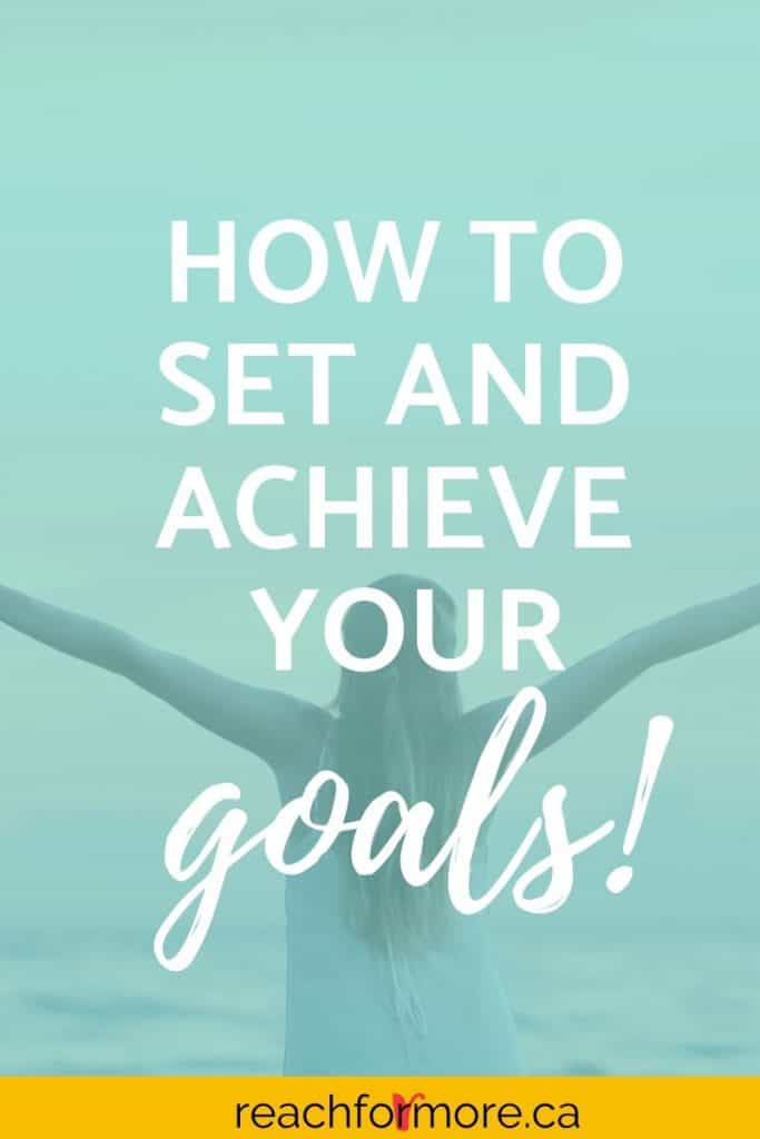 How to set and achieve your goals with amazing results!