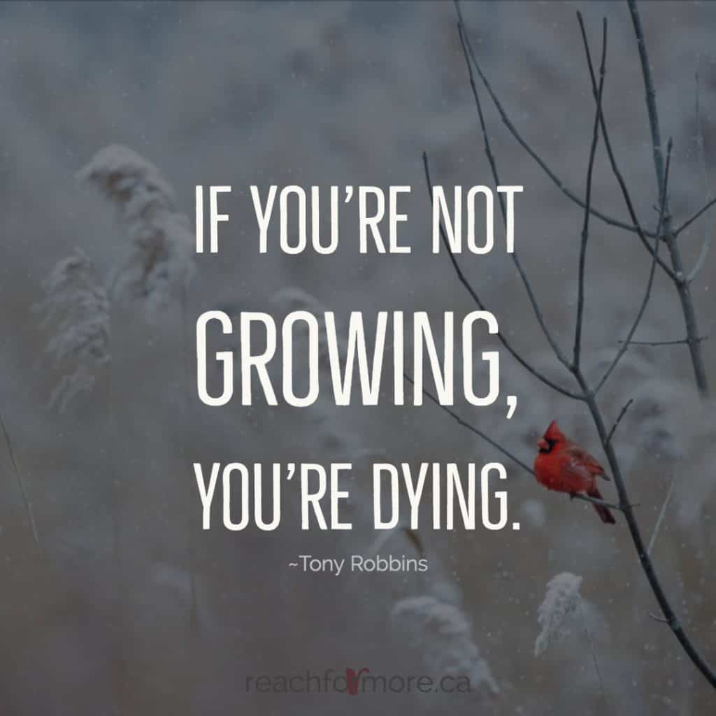 Beat the January Blues - If you're not growing, you're dying - Tony Robbins