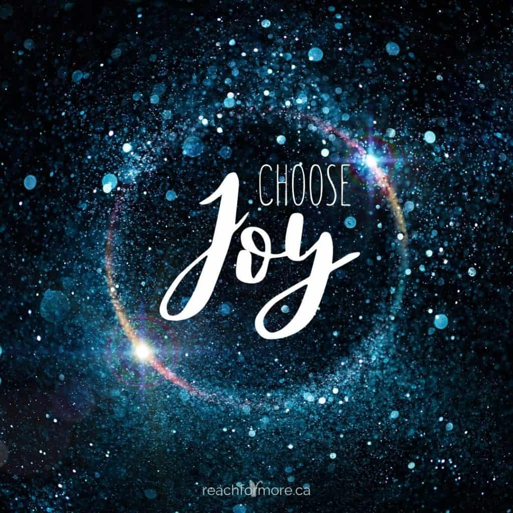 Choose Joy.  Every single day. Look for what is good.   Learn how to live life with more joy with these 22 happiness hacks!