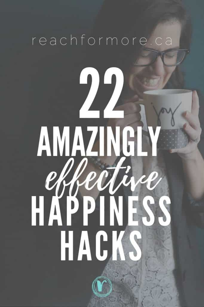 Learn how to live with more joy in your life with these 22 happiness hacks!