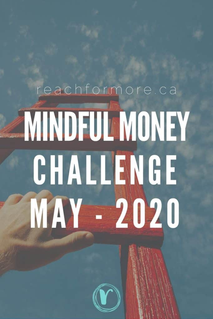 Join our Mindful Money Challenge for May 2020 - reset your relationship with your finances and start making progress on your goals!