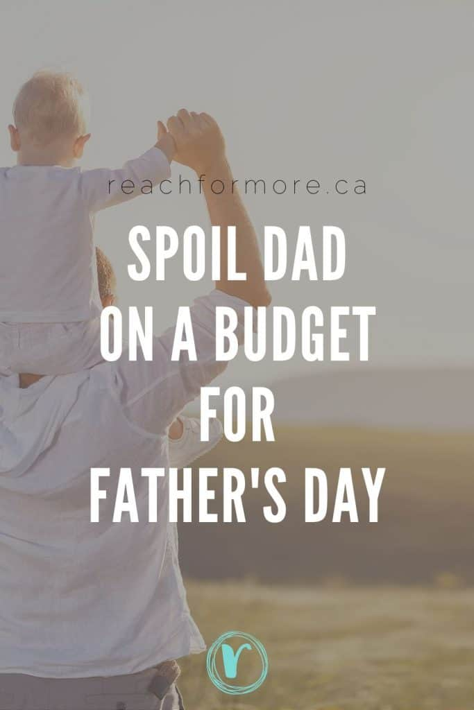 Father's Day on a budget - gifts and celebration ideas to show dad the love!